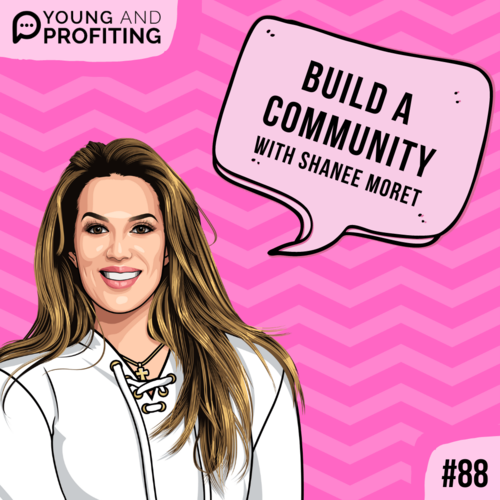 #88: Build a Community with Shanee Moret